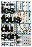 img - for Les fous du son (essai fran ais) (French Edition) book / textbook / text book