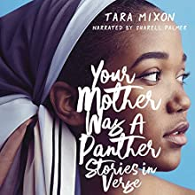 Your Mother Was a Panther: Stories in Verse Audiobook by Tara Mixon Narrated by Sharell Palmer