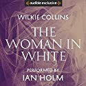 The Woman in White Audiobook by Wilkie Collins Narrated by Ian Holm