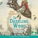 In Darkling Wood Hörbuch von Emma Carroll Gesprochen von: Victoria Fox