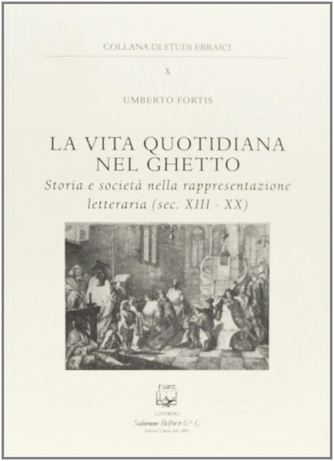 La vita quotidiana nel ghetto. Storia e società nella rappresentazione  letteraria (sec. XIII-XX) (Italian) Perfect Paperback – 2012 966c1814718e