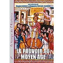 Le pouvoir au Moyen Âge: Idéologies, pratiques, représentations (Le temps de l'histoire)