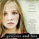 Prayers and Lies Audiobook by Sherri Wood Emmons Narrated by Casey Holloway