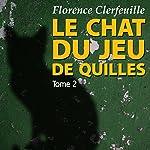 Qu'est-il arrivé à Manon ? (Le chat du jeu de quilles 2) | Florence Clerfeuille