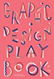 Graphic Design Play Book: An Exploration of Visual Thinking (Logo, Typography, Website, Poster, Web, and Creative Design…