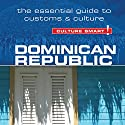 Dominican Republic - Culture Smart!: The Essential Guide to Customs and Culture Audiobook by Ginnie Bedggood, Ilana Benady Narrated by Peter Noble