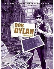 Bob Dylan Revisited: Lyrics By Bob Dylan