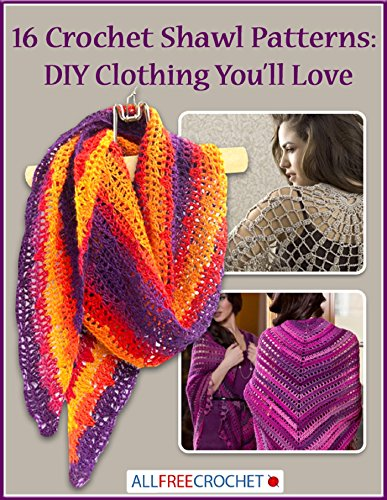 16 Crochet Shawl Patterns: DIY Clothing You