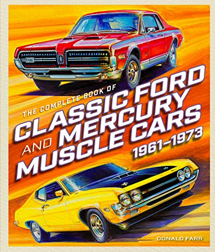 Pdf Transportation The Complete Book of Classic Ford and Mercury Muscle Cars: 1961-1973 (Complete Book Series)