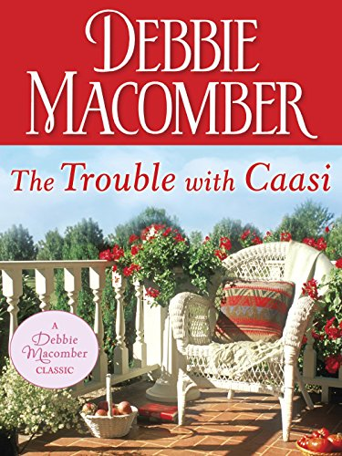 The Trouble with Caasi (Debbie Macomber Classics) by [Macomber, Debbie]