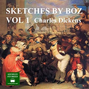 Sketches by Boz: Volume 1 Audiobook
