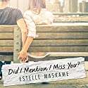 Did I Mention I Miss You? Audiobook by Estelle Maskame Narrated by Kelly Burke