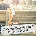 Did I Mention I Miss You? Hörbuch von Estelle Maskame Gesprochen von: Kelly Burke