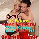 C'mon, Aunt Loretta! You Know You Love It! | Gabriella Vitale