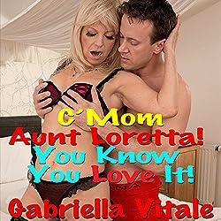 C'mon, Aunt Loretta! You Know You Love It!
