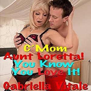 C'mon, Aunt Loretta! You Know You Love It! Audiobook