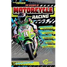 The Science of Motorcycle Racing (The Science of Speed)