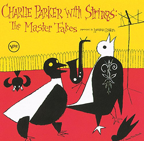 Charlie Parker With Strings: C...