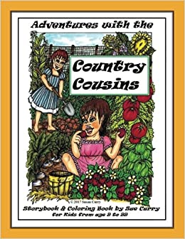 Adventures with the Country Cousins: A Storybook and Coloring Book, for Kids from 9 to 99