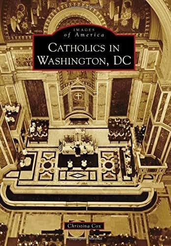 Catholics in Washington D.C. (Images of America)
