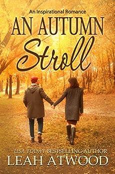 An Autumn Stroll: An Inspirational Romance