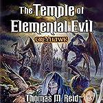 The Temple of Elemental Evil: Dungeons & Dragons: Greyhawk, Book 3 | Thomas M. Reid