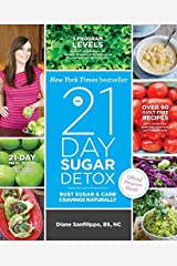 [The 21-Day Sugar Detox: Bust Sugar & Carb Cravings Naturally] [By: Sanfilippo BS NC, Diane] [October, 2013] Unknown Binding