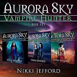 Aurora Sky: Vampire Hunter Box Set