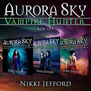 Aurora Sky: Vampire Hunter Box Set Audiobook