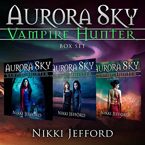 Aurora Sky: Vampire Hunter Box Set: (Books 1-3)