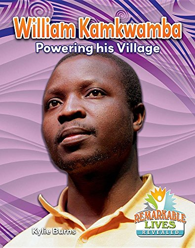 William Kamkwamba: Powering His Village (Remarkable Lives Revealed)