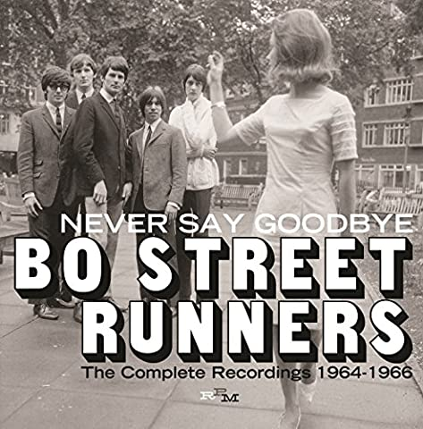 Never Say Goodbye: Complete Recordings 1964-66 (Bo Street Runners)