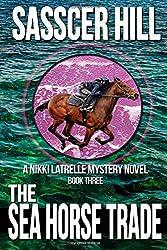 The Sea Horse Trade: A Nikki Latrelle Mystery (Nikki Latrelle Mysterys) (Volume 3)