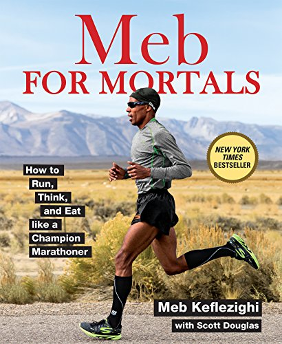Meb For Mortals:How to Run, Think, and Eat like a Champion Marathoner Pdf