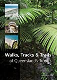 Walks, Tracks and Trails of Queensland's Tropics