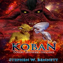 Koban: When Empires Collide: Koban, Volume 7 Audiobook by Stephen W Bennett Narrated by Eric Michael Summerer