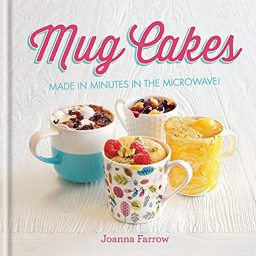 Mug Cakes: Made in minutes in the microwave