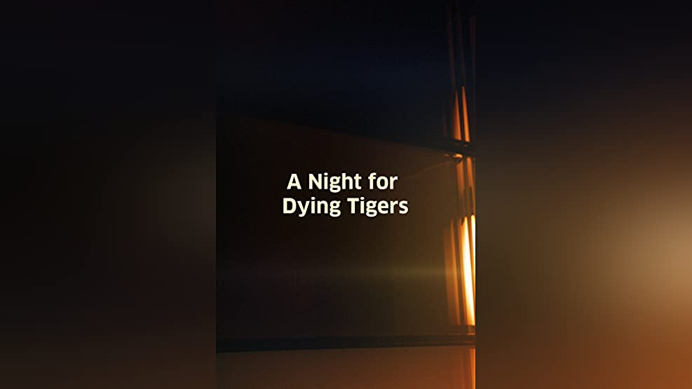 Night for Dying Tigers, A