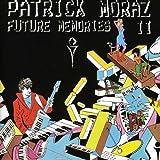 Future Memories II by PATRICK MORAZ (2006-10-23)