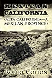 img - for Mexican California: (Alta California - A Mexican Province) book / textbook / text book