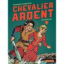 Chevalier Ardent - L'Intégrale (Tome 3): L'Ogre de Worm - La Princesse captive - La Révolte du vassal - Les Cavaliers de l'Apocalypse (Chevalier Ardent - Les intégrales (Nouvelle édition 2013))