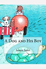A Dog and His Boy by Janeen Swart (2013-01-11) Paperback