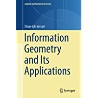 Information Geometry and Its Applications (Applied Mathematical Sciences Book 194)