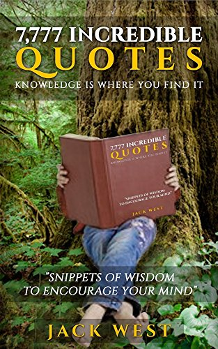 Amazon com: 7,777 INCREDIBLE QUOTES: KNOWLEDGE IS WHERE YOU