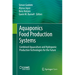 Aquaponics Food Production Systems: Combined Aquaculture and Hydroponic Production Technologies for the Future