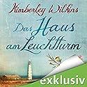 Das Haus am Leuchtturm Hörbuch von Kimberley Wilkins Gesprochen von: Elena Wilms