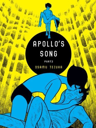 Apollo's Song, Part Two by Osamu Tezuka (2010-08-31)