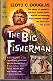 THE BIG FISHERMAN (PAPERBACK) ~ BY LLOYD C. DOUGLAS