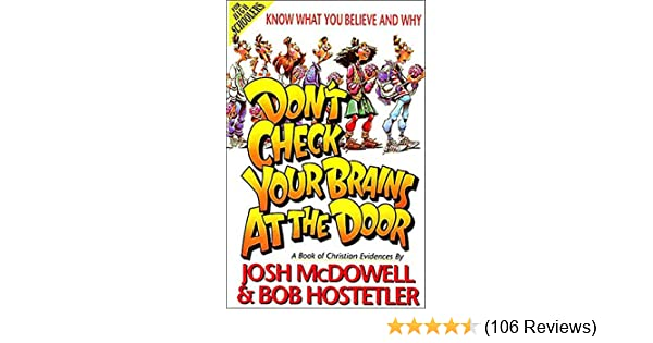 Amazon.com: Donu0027t Check Your Brains At The Door EBook: Josh McDowell, Bob  Hostetler: Kindle Store