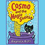 Cosmo and the Magic Sneeze | Gwyneth Rees
